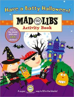 Have a Batty Halloween!: Mad Libs Activity Book