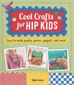 Cool Crafts for Hip Kids