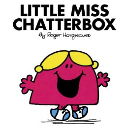 Little Miss Chatterbox (Mr. Men and Little Miss Series)