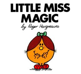Little Miss Magic (Mr. Men and Little Miss Series)