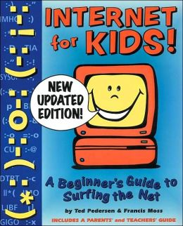 Internet for Kids!: A Beginner's Guide to Surfing the Net