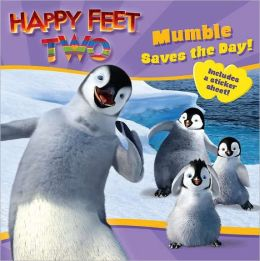 Mumble Saves the Day! (Happy Feet 2 Series)
