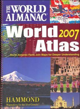 The World Almanac World Atlas 2007