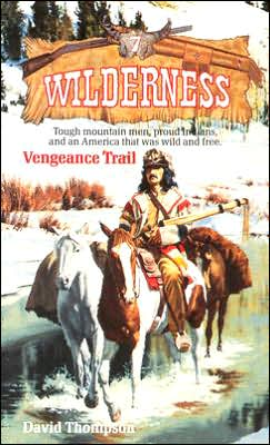 Vengeance Trail (Wilderness Series #7)