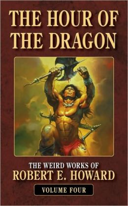 The Hour of the Dragon (Weird Works of Robert E. Howard, Volume 4)