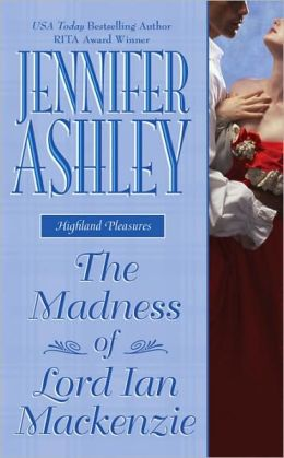 The Madness of Lord Ian Mackenzie (Highland Pleasures Series #1)