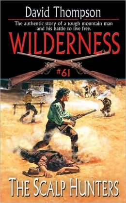 The Scalp Hunters (Wilderness Series #61)