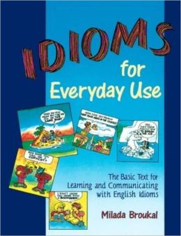 Idioms for Everyday Use