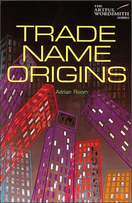 Trade Name Origins (Artful Wordsmith Series)