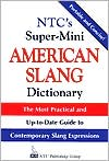 NTC's Super-Mini American Slang Dictionary