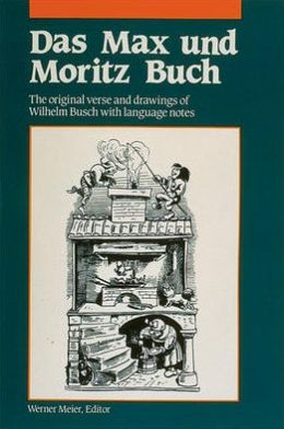 Das Max and Moritz Buch : The Original Verse and Drawings with Language Notes