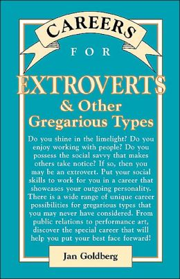 Careers for Extroverts and Other Gregarious Types