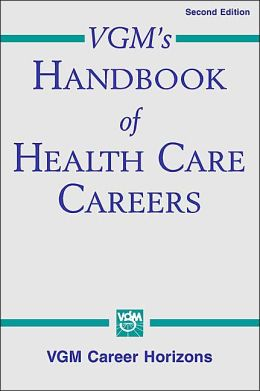 VGM's Handbook of Health Care Careers