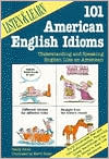 Listen and Learn: 101 American English Idioms: Understanding and Speaking English Like an American