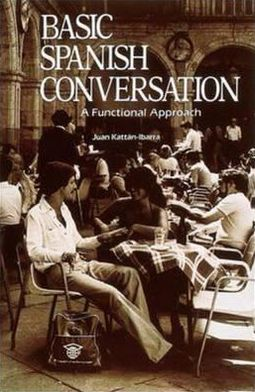 Basic Spanish Conversation: A Functional Approach