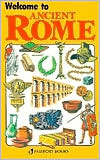 Ancient Rome: Welcome to (Welcome Books Series)