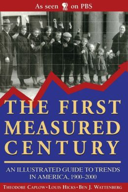 The First Measured Century: An Illustrated Guide to Trends in American, 1900-2000