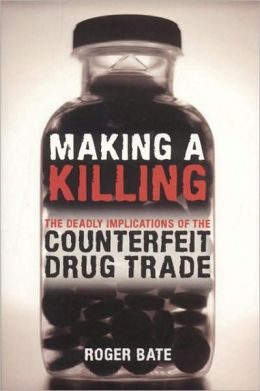 Making a Killing: The Deadly Implications of the Counterfeit Drug Trade