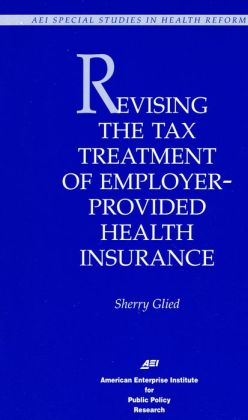 Revising Tax Treatment of Employer Provided Health Insurance
