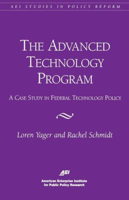 The Advanced Technology Program: A Case Study in Federal Technology Policy