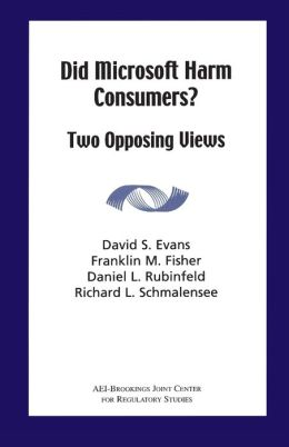 Did Microsoft Harm Consumers?: Two Opposing Views
