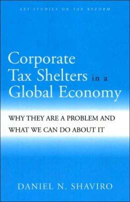 Corporate Tax Shelters in the Global Economy?: Why They Are a Problem and What We Can Do about It