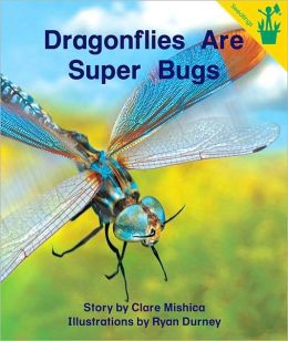 Early Reader: Dragonflies Are Super Bugs