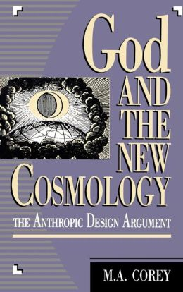God and the New Cosmology: The Anthropic Design Argument