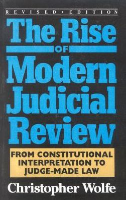 Rise of Modern Judicial Review: From Constitutional Interpretation to Judge-Made Law