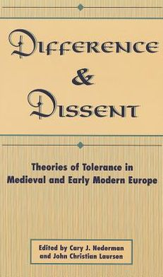 Difference and Dissent: Theories of Toleration in Medieval and Early Modern Europe