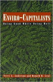 Enviro-Capitalists: Doing Good While Doing Well