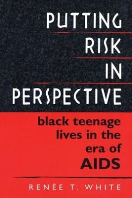 Putting Risk in Perspective: Black Teenage Lives in the Era of AIDS