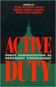 Active Duty: Public Administration as Democratic Statesmanship
