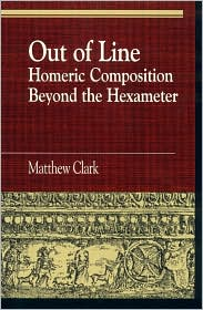 Out of Line: Homeric Composition Beyond the Hexameter