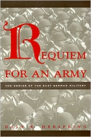 Requiem for an Army: The Case of the East German Military
