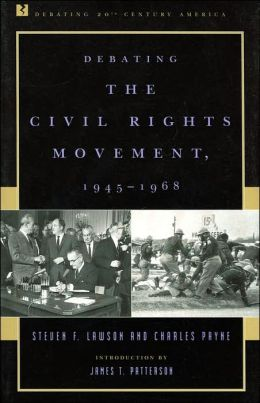 Debating the Civil Rights Movement, 1945-1968 (Debating 20th Century America Series)
