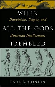 When All the Gods Trembled: Darwinism, Scopes, and American Intellectuals