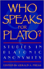 Who Speaks for Plato?: Studies in Platonic Anonymity