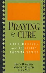 Praying for a Cure: When Medical and Religious Practices Conflict
