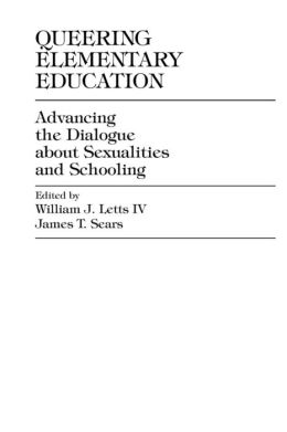 Queering Elementary Education: Advancing the Dialogue about Sexualities and Schooling