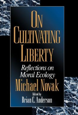 On Cultivating Liberty: Reflections on Moral Ecology