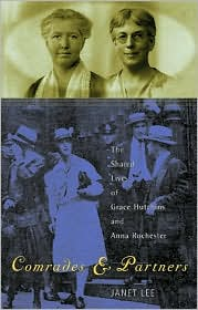 Comrades and Partners: The Shared Lives of Grace Hutchins and Anna Rochester