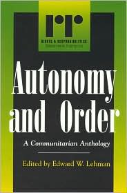 Autonomy and Order: A Communitarian Anthology
