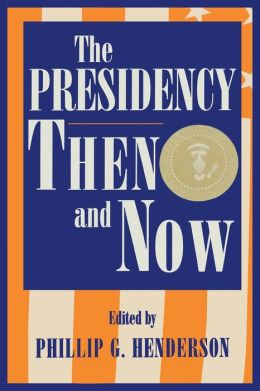 Presidency Then And Now