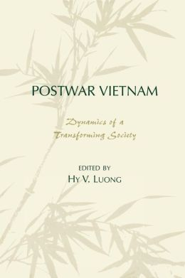 Postwar Vietnam: Dynamics of Transforming Society