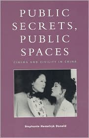 Public Secrets, Public Spaces: Cinema and Civility in China