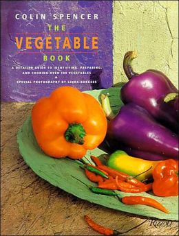 The Vegetable Book: A Detailed Guide to Identifying, Using and Cooking over 100 Vegetables
