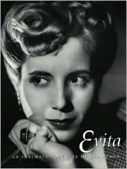 Evita; A Intimate Portrait of Eva Peron