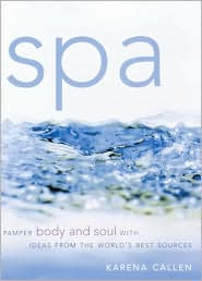 Spa: Pamper Body and Soul with Ideas from the World's Best Sources