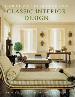 Classic Interior Design: Using Period Features in Today's Home